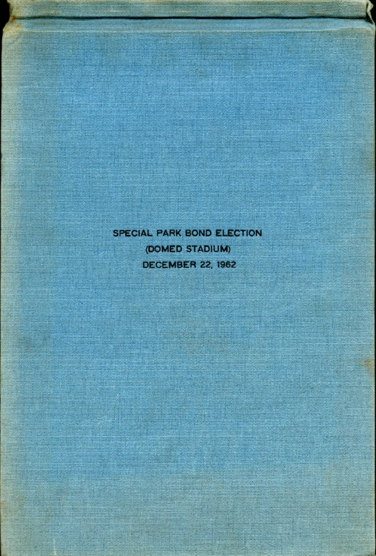 HCA-Special_Park_Bond_Election_Domed_Stadium_December_22_1962.pdf
