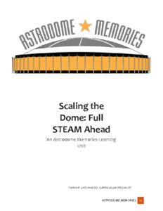 CCSS Scaling the Dome Full STEAM Ahead #5 Astrodome Memories Learning Unit.pdf